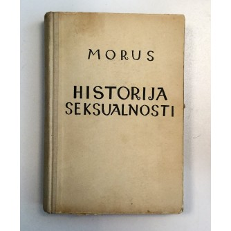 MORUS : HISTORIJA SEKSUALNOSTI