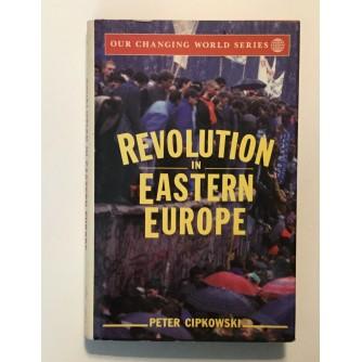 PETER CIPKOWSKI : REVOLUTION IN EASTERN EUROPE