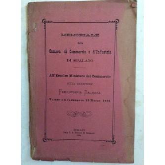 MEMORIALE DELLA CAMERA DI COMMERCIO E D' INDUSTRIA DI SPALATO, FERROVIARIA DLMATA , 1889.  , SA KARTOM INDUSTRIJSKE ŽELJEZNICE