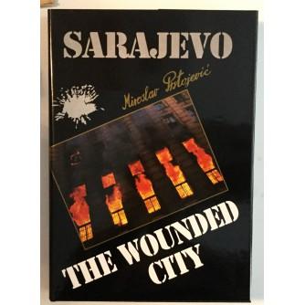 MIROSLAV PRSTOJEVIĆ : SARAJEVO THE WOUNDED CITY