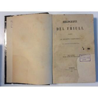 GIUSEPPE VALENTINELLI : BIBLIOGRAFIA DEL FRIULI