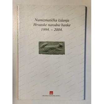 NUMIZMATIČKA IZDANJA HRVATSKE NARODNE BANKE 1994. - 2004.
