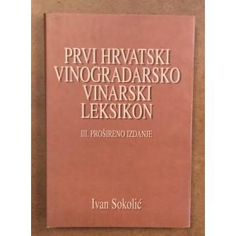 IVAN SOKOLIĆ : PRVI HRVATSKI VINOGRADARSKO VINARSKI LEKSIKON