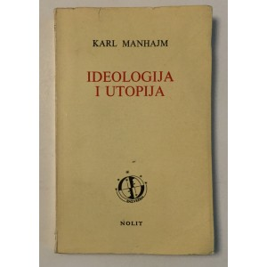 KARL MANHAJM : IDEOLOGIJA I UTOPIJA