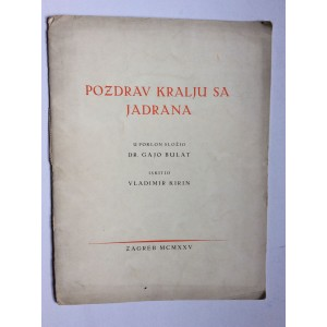 POZDRAV KRALJU SA JADRANA,  GAJO BULAT,  VLADIMIR KIRIN - ILUSTRIRAO, 1925.