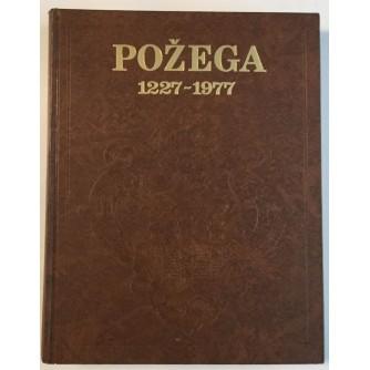 SKUPŠTINA OPĆINE SLAVONSKA POŽEGA: POŽEGA 1227-1977