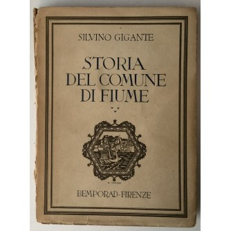 SILVINO GIGANTE: STORIA DEL COMUNE DI FIUME