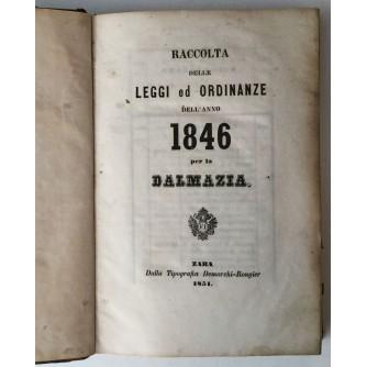 RACCOLTA DELLE LEGGI ED ORDINANZE DELL ANNO 1846 PER LA DALMAZIA