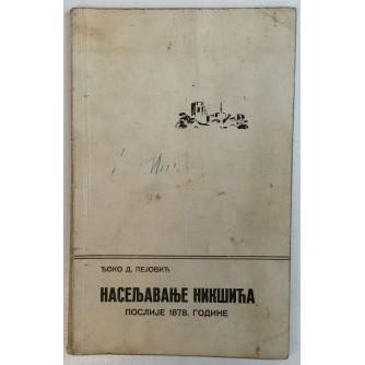 ĐOKO D. PEJOVIĆ: NASELJAVANJE NIKŠIĆA POSLIJE 1878. GODINE