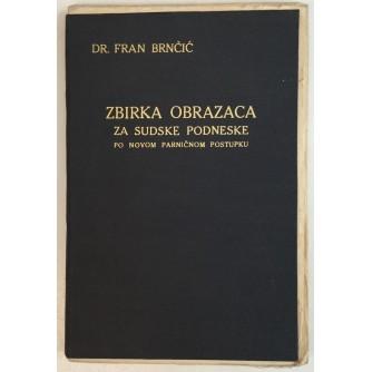 DR. FRAN BRNČIĆ: ZBIRKA OBRAZACA ZA SUDSKE PODNESKE