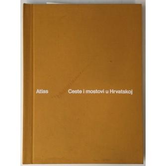 ATLAS: CESTE I MOSTOVI U HRVATSKOJ