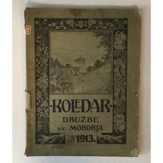 KOLEDAR DRUŽBE SV. MOHORJA ZA LETO 1913.