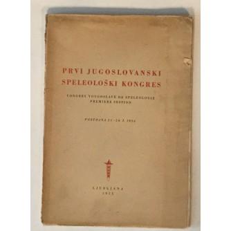 PRVI JUGOSLOVANSKI SPELEOLOŠKI KONGRES : POSTOJNA 1954.