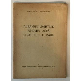 FISKOVIĆ : PRIJATELJ : ALBANSKI UMJETNIK ANDRIJA ALEŠI U SPLITU I RABU