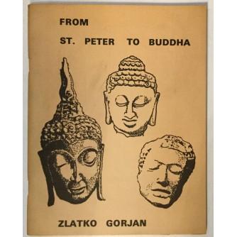 ZLATKO GORJAN : FROM ST. PETER TO BUDDHA : SA POSVETOM AUTORA