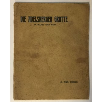 PERKO AND. : DIE ADELSBERGER GROTTE