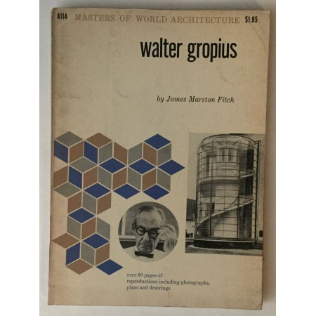 WALTER GROPIUS BY JAMES MARSTON FITCH