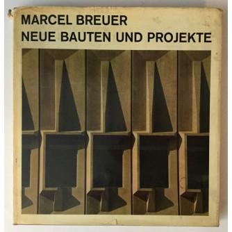 MARCEL BREUER : NEUE BAUTEN UND PROJEKTE