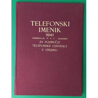 TELEFONSKI IMENIK 1941. DIREKCIJA P.T.T. ZAGREB ZA PODRUČJE TELEFONSKE CENTRALE U OSIJEKU