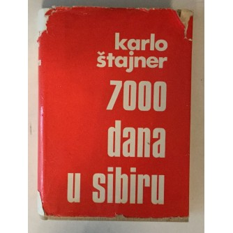 ŠTAJNER KARLO : 7000 DANA U SIBIRU