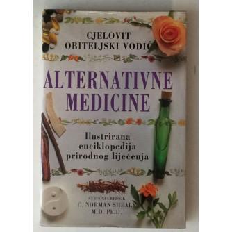 CJELOVIT OBITELJSKI VODIČ ALTERNATIVNE MEDICINE : ILUSTRIRANA ENCIKLOPEDIJA PRIRODNOG LIJEČENJA