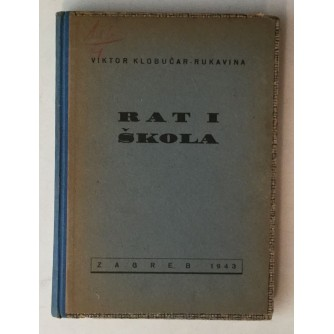 VIKTOR KLOBUČAR RUKAVINA : RAT I ŠKOLA : KAPETAN BOJNOG BRODA