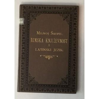 ŠREPEL MILIVOJ : RIMSKA KNJIŽEVNOST I LATINSKI JEZIK