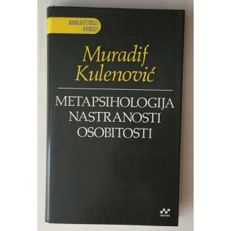 KULENOVIĆ MURADIF : METAPSIHOLOGIJA NASTRANOSTI OSOBITOSTI