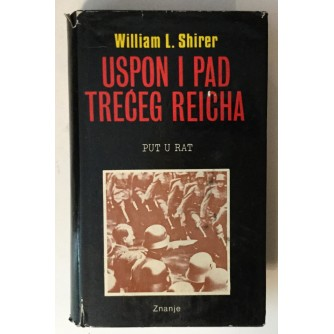 WILLIAM SHIRER : USPON I PAD TREĆEG REICHA, DRUGI DIO