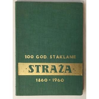 VENCESLAV BAUER : 100 GODINA STAKLANE STRAŽA, 1860-1960