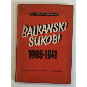 SEKULA DRLJEVIĆ : BALKANSKI SUKOBI 1905-1941