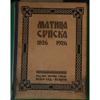 MATICA SRPSKA 1826-1926 MONOGRAFIJA