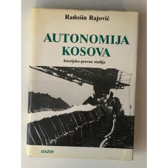 RADOŠIN RAJOVIĆ : AUTONOMIJA KOSOVA