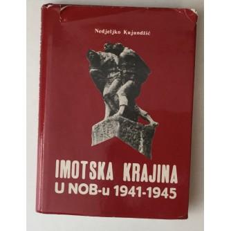 NEDJELJKO KUJUNDŽIĆ : IMOTSKA KRAJINA U NOB-U 1941-1945. KNJIGA I