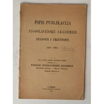 POPIS PUBLIKACIJA JUGOSLAVENSKE AKADEMIJE ZNANOSTI I UMJETNOSTI 1867-1903