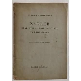 FEDOR-BREITENFELD : ZAGREB KRALJEVSKI I SLOBODNI GRAD NA BRDU GRECH