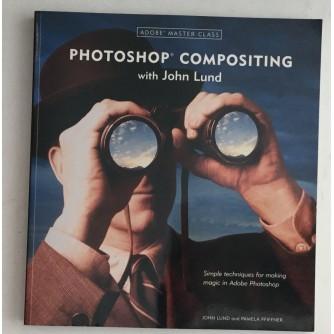 JOHN LUND I PAMELA PFIFFNER : PHOTOSHOP COMPOSITING