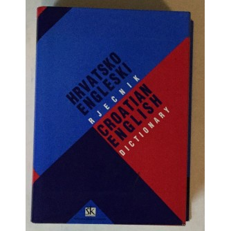 HRVATSKO ENGLESKI RJEČNIK CROATIAN ENGLISH DICTIONARY