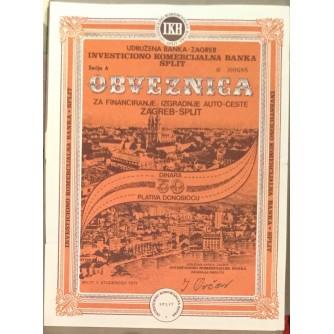 HRVATSKA STARA DIONICA OBVEZNICA ZA FINANCIRANJE IZGRADNJE AUTO-CESTE ZAGREB-SPLIT  INVESTICIONO KOMERCIJALNA BANKA SPLIT 1973