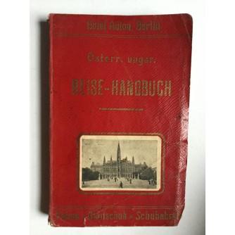 OESTERREICHISCH-UNGARISCHES  REISE HANDBUCH, KOMPENDINUM DER OESTERR.U.UNGARISCHEN EISENBAHNEN UND SCHIFFSGESELLSCHAFTEN, 1911. WIEN