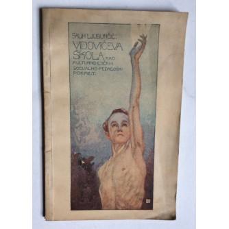 SALIH LJUBUNČIĆ, VIDOVIĆEVA ŠKOLA KAO KULTURNO-ETIČKI I SOCIJALNO-PEDAGOŠKI POKRET, 1925. SARAJEVO