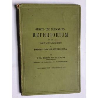 HERMANN VAN-ZEL D'ARLON, GESETZ UND NORMALIEN REPERTORIUM FUR DEN VERWALTUNGSDIENST IN BOSNIEN UND DER HERCEGOVINA, IV IZDANJE