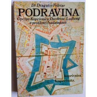 DRAGUTIN FELETAR, PODRAVINA, 1989., KNJIGA I.  DRUGO IZDANJE