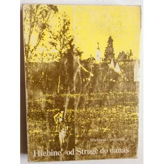 HLEBINE,  OD STRUGE DO DANAS,  HLEBINSKI ALMANAH 1, 1984.