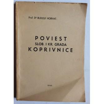 RUDOLF HORVAT, POVIEST SLOBODNOG I KRALJEVSKOG GRADA KOPRIVNICE, 1943.