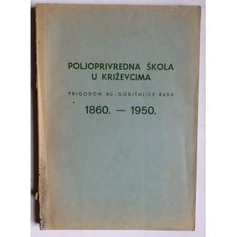 POLJOPRIVREDNA ŠKOLA U KRIŽEVCIMA, PRIGODOM 90 GODINA RADA, 1950 BJELOVAR