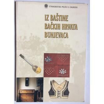 IZLOŽBA, IZ BAŠTINE BAČKIH HRVATA BUNJEVACA, 1998. ZAGREB
