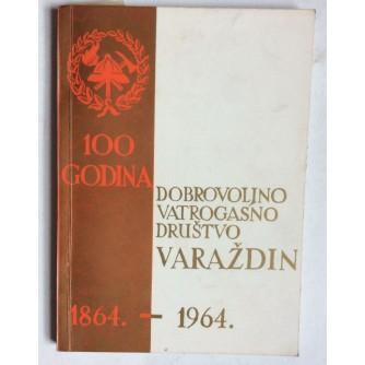 VARAŽDIN, DOBROVOLJNO VATROGASNO DRUŠTVO, 1864-1964, ČAKOVEC