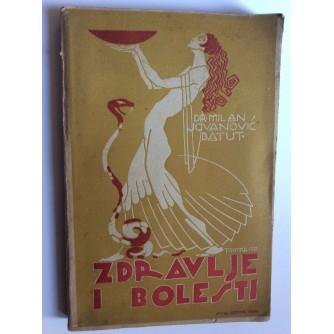 ZDRAVLJE I BOLESTI - ILUSTRIRAO TOMMASEO  -   DR. MILAN JOVANOVIĆ BATUT  1922. SPLIT