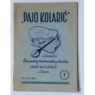 PAJO KOLARIĆ, GLASILO SLAVONSKOG TAMBURAŠKOG DRUŠTVA  PAJO KOLARIĆ  U OSIJEKU,  1956.